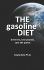 The Gasoline Diet: Drive Less, Lose Pounds, Save the Planet Cover Image