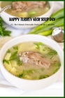 Happy Turkey Neck Soup Day: 25+ The Ultimate Delectable Turkey Recipe Collection: All about Happy Turkey Neck Soup Day Cover Image