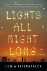 Lights All Night Long: A Novel Cover Image