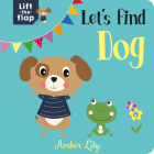 Let's Find Dog (Lift-the-Flap Books) Cover Image