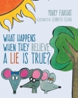 What Happens When They Believe A Lie Is True? Cover Image