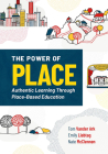 The Power of Place: Authentic Learning Through Place-Based Education Cover Image