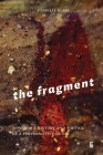 The Fragment: Towards a History and Poetics of a Performative Genre (Criticism) Cover Image