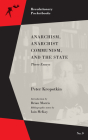 Anarchism, Anarchist Communism, and The State: Three Essays (Revolutionary Pocketbooks) Cover Image