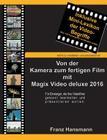 Von Der Kamera Zum Fertigen Film Mit Magix Video Deluxe 2016 Cover Image