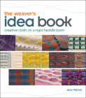 The Weaver's Idea Book: Creative Cloth on a Rigid Heddle Loom Cover Image