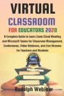 Virtual Classroom for Educators 2020: A Complete Guide to Learn Zoom Cloud Meeting and Microsoft Teams for Classroom Management, Conferences, Video We Cover Image