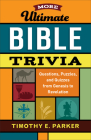 More Ultimate Bible Trivia: Questions, Puzzles, and Quizzes from Genesis to Revelation Cover Image