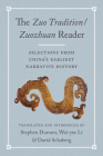 The Zuo Tradition / Zuozhuan Reader: Selections from China's Earliest Narrative History Cover Image