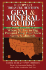 Southwest Treasure Hunter's Gem & Mineral Guide: Where & How to Dig, Pan and Mine Your Own Gems & Minerals Cover Image