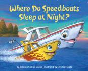 Where Do Speedboats Sleep at Night? (Where Do...Series) Cover Image