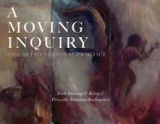 A Moving Inquiry: The Art of Personal Practice Cover Image