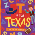 T is for Texas: A Lone Star State ABC Primer Cover Image