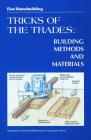 Fine Homebuilding Tricks of the Trades: Building Methods and Materials: Building Methods and Materials Cover Image