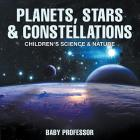 Planets, Stars & Constellations - Children's Science & Nature Cover Image