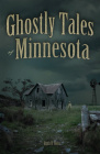 Ghostly Tales of Minnesota Cover Image