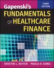 Gapenski's Fundamentals of Healthcare Finance, Third Edition Cover Image