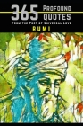 Rumi: 365 Profound Quotes from the Poet of Universal Love Cover Image