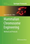 Mammalian Chromosome Engineering: Methods and Protocols (Methods in Molecular Biology #738) Cover Image