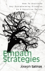 Empath Strategies: How To Overcome Any Overwhelming Situation As A Sensitive Person Cover Image