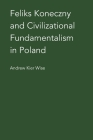 Feliks Koneczny and Civilizational Fundamentalism in Poland Cover Image