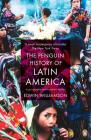 The Penguin History of Latin America Cover Image