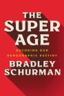 The Super Age: Decoding Our Demographic Destiny Cover Image