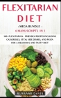 Flexitarian Diet: 4 Manuscripts in 1 - 160+ Flexitarian - friendly recipes including casseroles, stew, side dishes, and pasta for a deli Cover Image