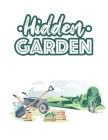 Hidden Garden: Calming Plants and Flower Illustrations to Color for Relaxation - A Stress Relieving Coloring Book for Gardening Hobby Cover Image
