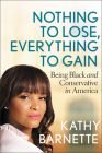 Nothing to Lose, Everything to Gain: Being Black and Conservative in America Cover Image