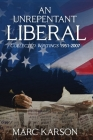 An Unrepentant Liberal: Collected Writings 1951-2007 Cover Image