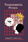 Transcendental Physics: Integrating the Search for Truth Cover Image