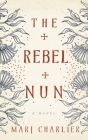 The Rebel Nun Cover Image