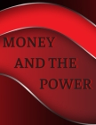 Money And The Power: Monthly Budget Planner, Paycheck Bill Tracker, Financial Management Organizer. Cover Image