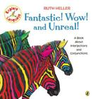 Fantastic! Wow! and Unreal!: A Book About Interjections and Conjunctions (Explore!) Cover Image