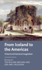 From Iceland to the Americas: Vinland and Historical Imagination (Manchester Medieval Literature and Culture) Cover Image