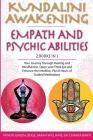 Kundalini Awakening Empath and Psychic Abilities 2 in 1: Your Journey Through Healing and Mindfulness. Open your Third Eye and Enhance the Intuition. Cover Image
