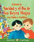 Celebra La Navidad y El Dia de Los Reyes Magos Con Pablo y Carlitos (Cuentos Para Celebrar / Stories To Celebrate) Cover Image