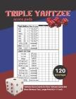Triple yahtzee score pads: V.1 Yahtzee Score Cards for Dice Yahtzee Game Set Nice Obvious Text, Large Print 8.5*11 inch, 120 Score pages Cover Image