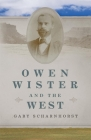 Owen Wister and the West (Oklahoma Western Biographies #30) Cover Image