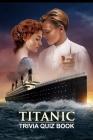 Titanic: Trivia Quiz Book Cover Image