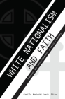 White Nationalism and Faith; Statements and Counter-Statements on American Identity Cover Image