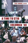 A Time to Stir: Columbia '68 Cover Image