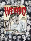 The Book of Weirdo: A Retrospective of R. Crumb's Legendary Humor Comics Anthology Cover Image