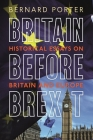 Britain Before Brexit: Historical Essays on Britain and Europe Cover Image