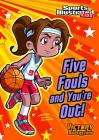 Five Fouls and You're Out! (Sports Illustrated Kids Victory School Superstars) Cover Image