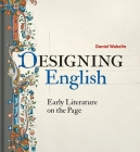 Designing English: Early Literature on the Page Cover Image