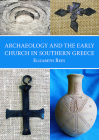 Archaeology and the Early Church in Southern Greece Cover Image