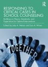 Responding to Critical Cases in School Counseling: Building on Theory, Standards, and Experience for Optimal Crisis Intervention Cover Image