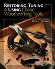 Restoring, Tuning & Using Classic Woodworking Tools Cover Image